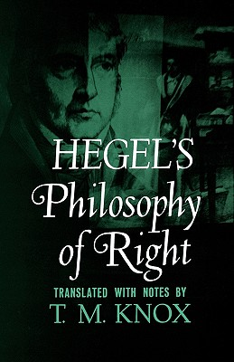 Hegel's Philosophy of Right By Hegel, Georg Wilhelm Friedrich