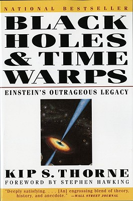 Black Holes and Time Warps By Thorne, Kip S.