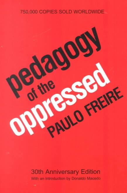 Pedagogy of the Oppressed By Freire, Paulo/ Ramos, Myra Bergman (TRN)